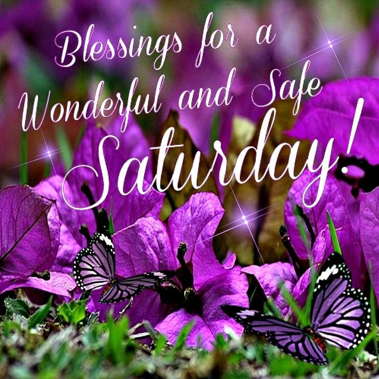 Blessings For a Wonderful and Safe Saturday. God Bless!!   Good morning  saturday, Saturday greetings, Good saturday