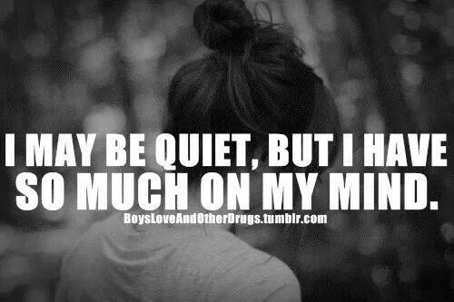 Yes A Lot On My Mind Quotes My Mind Quotes Thoughts My Mind
