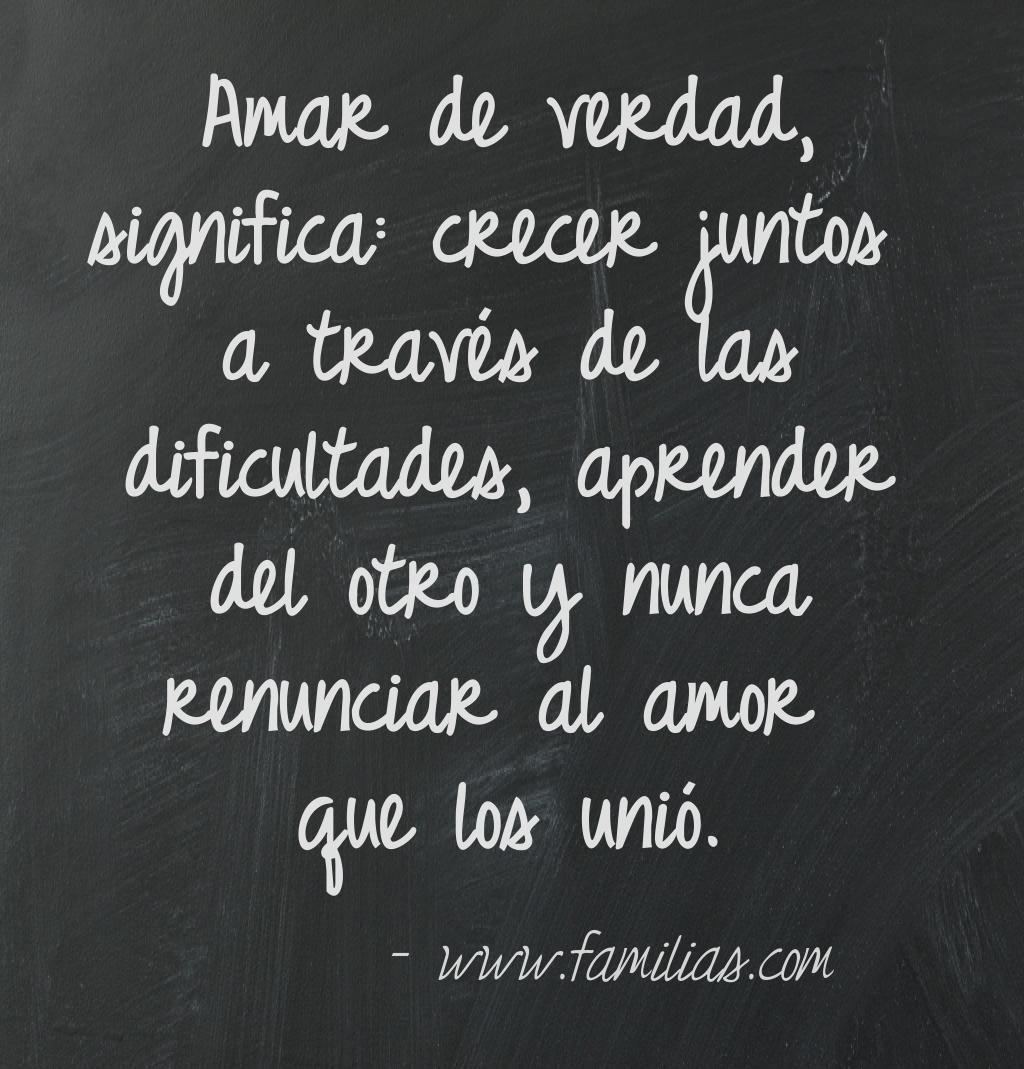 Amar Significa Crecer Juntos Amor Amor Pinterest Love Quotes