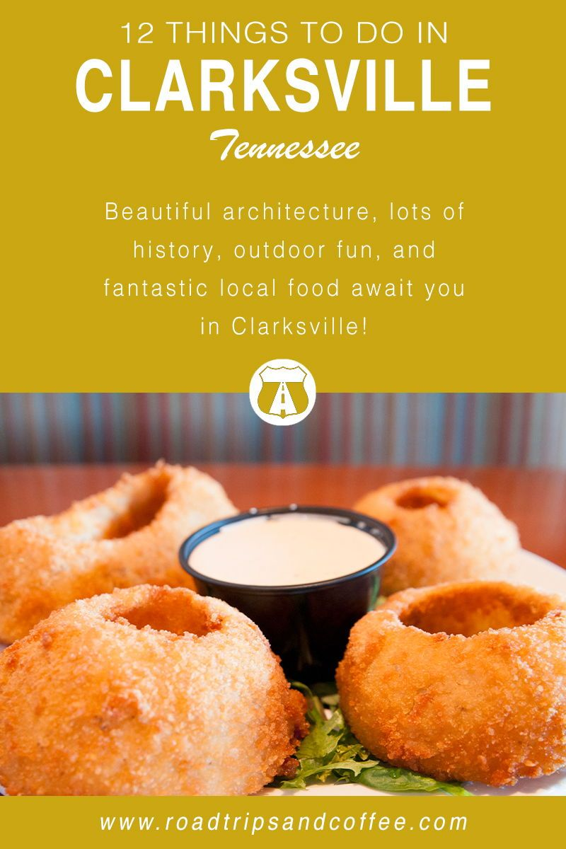 12 Awesome Things To Do In Clarksville Tn And Why It S The Perfect Getaway From Nashville Road Trips Coffee Travel Blog Tennessee Food Clarksville Tennessee Clarksville