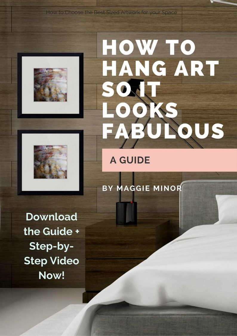 How To Hang Art So That It Looks Fabulous Maggie Minor Designs