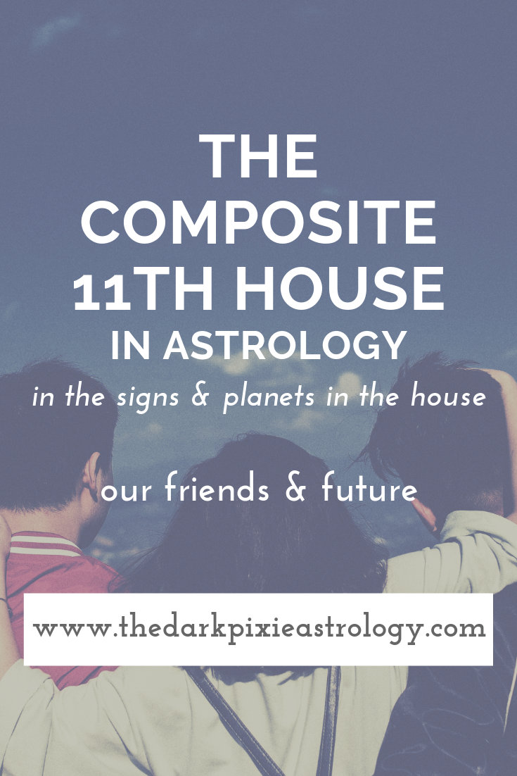 The Composite 11th House In Astrology Relationship Astrology Numerology Horoscope Learn Astrology