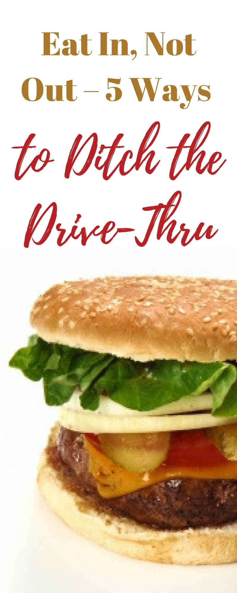 Eat in not out 5 ways to ditch the drivethru eat