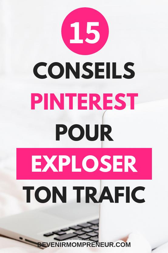 15 conseils pour utiliser au mieux Pinterest et augmenter le trafic de ton blog.