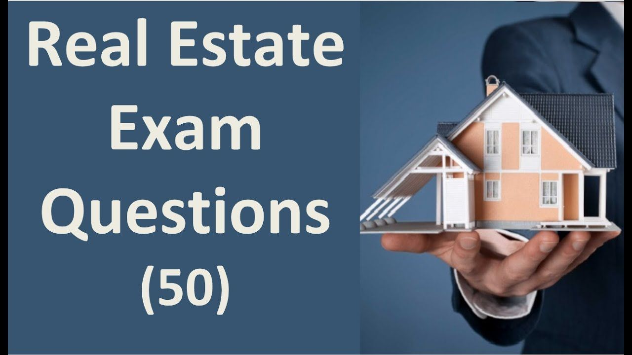 Real estate exam questions - 50 Questions   Real Estate Exam