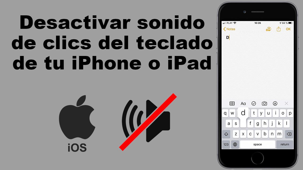Como Desactivar El Sonido Clics Del Teclado En Iphone Iphone Teclado Ios