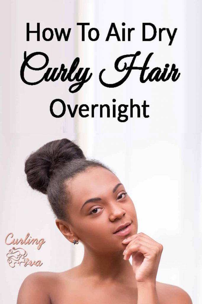 How To Air Dry Curly Hair Overnight Curling Diva Curly Hair Overnight Dry Curly Hair Curly Hair Styles
