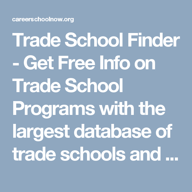 trade school finder get free info on trade school programs with the largest database of