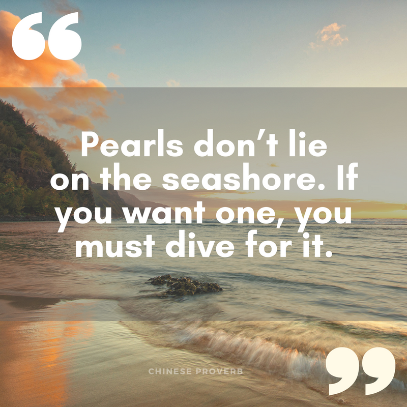 Quotes About Pearls And Friendship Prepossessing Pearls Don't Lie On The Seashoreif You Want One You Must Dive