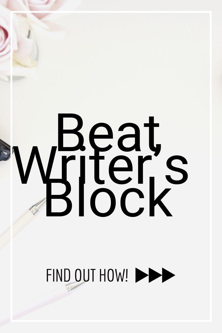 how to beat writer's block  writers block writing