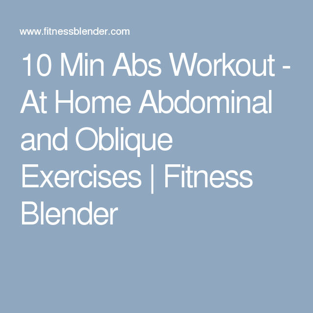 10 Min Abs Workout - At Home Abdominal and Oblique Exercises | Fitness Blender