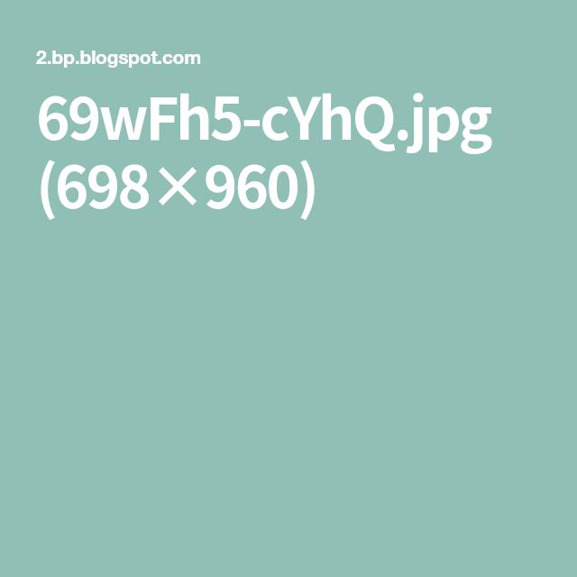 69wFh5-cYhQ.jpg (698×960)