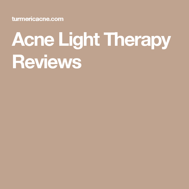 Acne Light Therapy Reviews