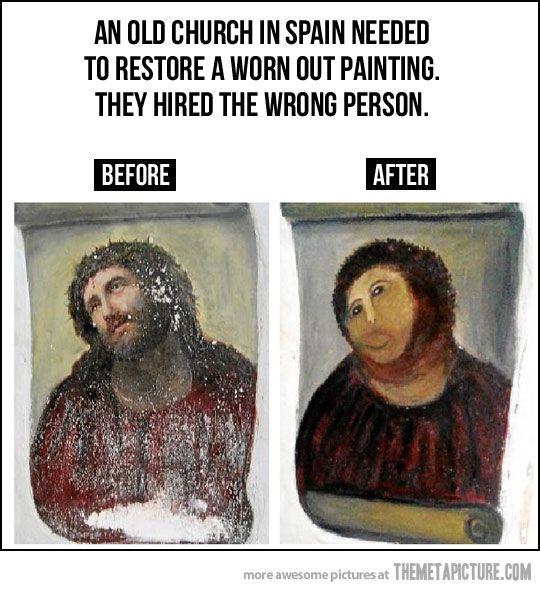 Restoration Gone Wrong Jesus Funny Gone Wrong Art Jokes