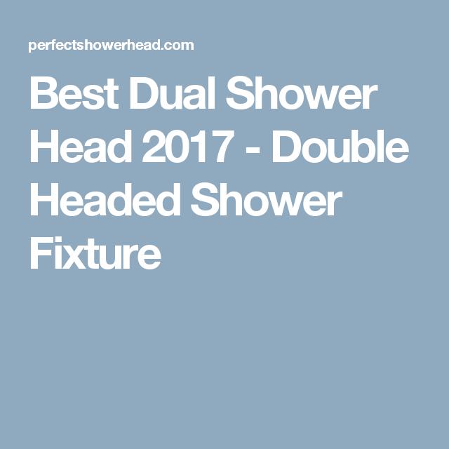 Best Dual Shower Head 2017 - Double Headed Shower Fixture ...