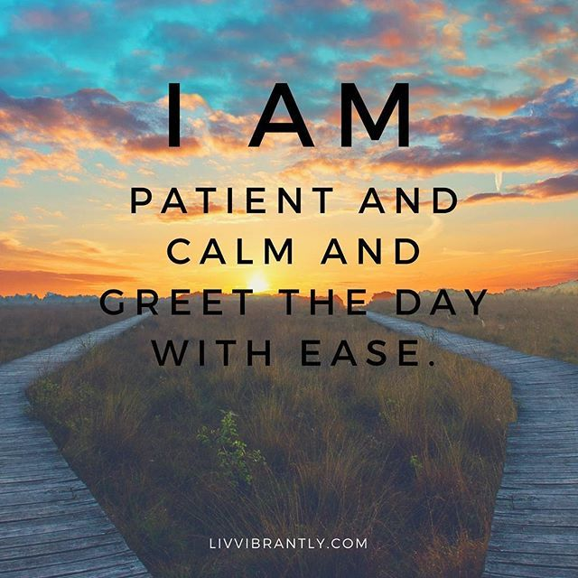 Todays affirmation i am patient and calm and greet the day with i am patient and calm and greet the day with ease m4hsunfo