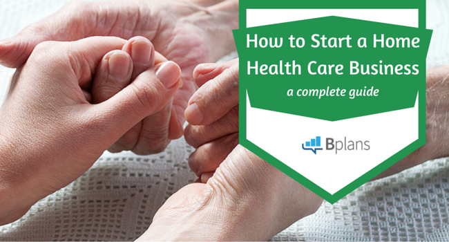 Want to Start a Home Health Care Business? Here's How ...
