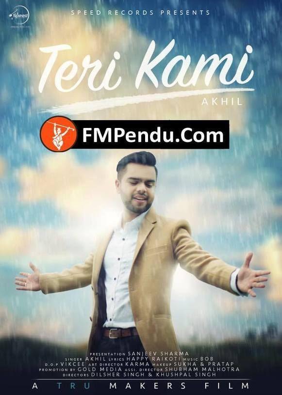 Teri Kami Akhil Mp3 Song Download Fmpendu Com Punjabi Song Lagu