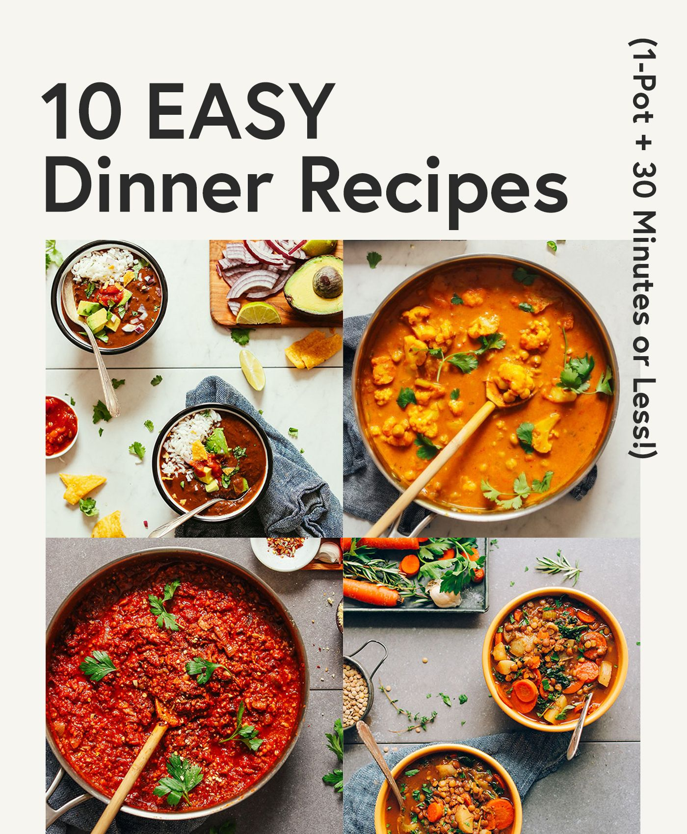 10 Easy Dinner Recipes 30 Minutes Or Less 1 Pot Minimalist Baker In 2020 Recipes Easy Dinner Easy Dinner Recipes