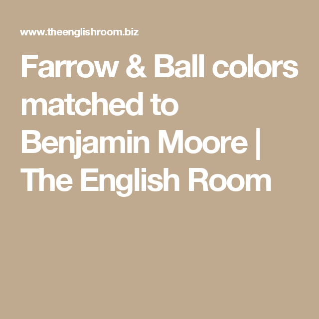 Farrow & Ball colors matched to Benjamin Moore | The English Room ...