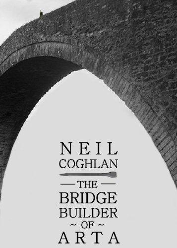 The Bridge Builder Of Arta by Neil Coghlan