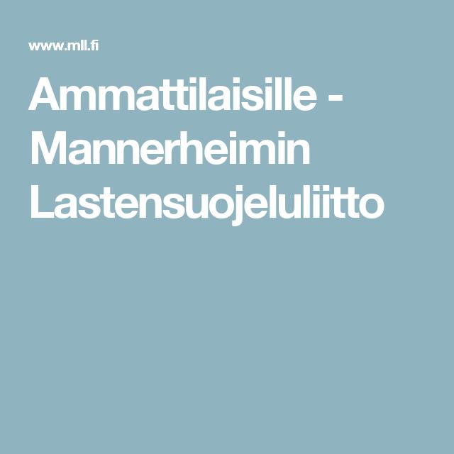 Ammattilaisille - Mannerheimin Lastensuojeluliitto