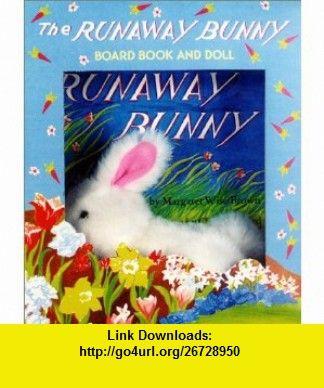 The Runaway Bunny (Book  Bunny Gift Set) (9780694012145) Margaret Wise Brown, Clement Hurd , ISBN-10: 0694012149  , ISBN-13: 978-0694012145 ,  , tutorials , pdf , ebook , torrent , downloads , rapidshare , filesonic , hotfile , megaupload , fileserve