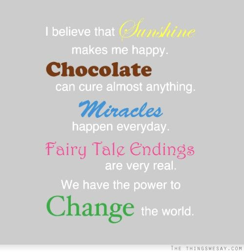 I Believe That Sunshine Makes Me Happy Chocolate Can Cure