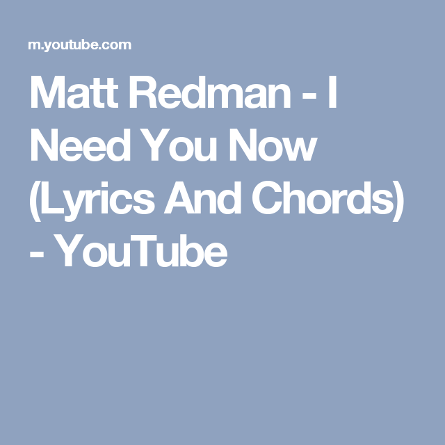 Matt redman i need you now chords