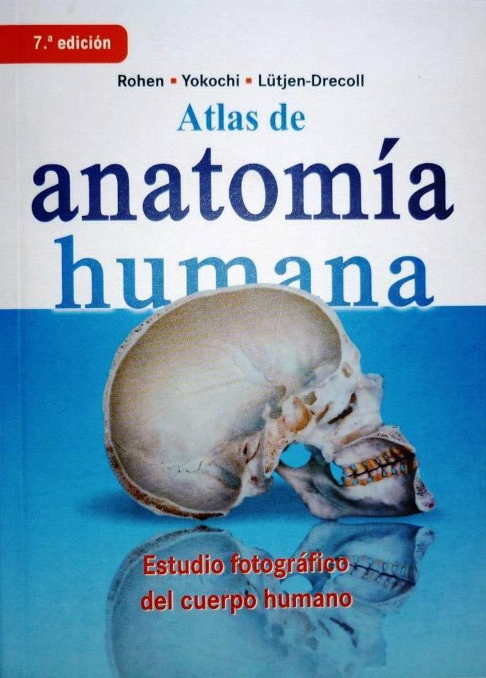 TÍTULO: Atlas de anatomía humana : estudio fotográfico del cuerpo ...