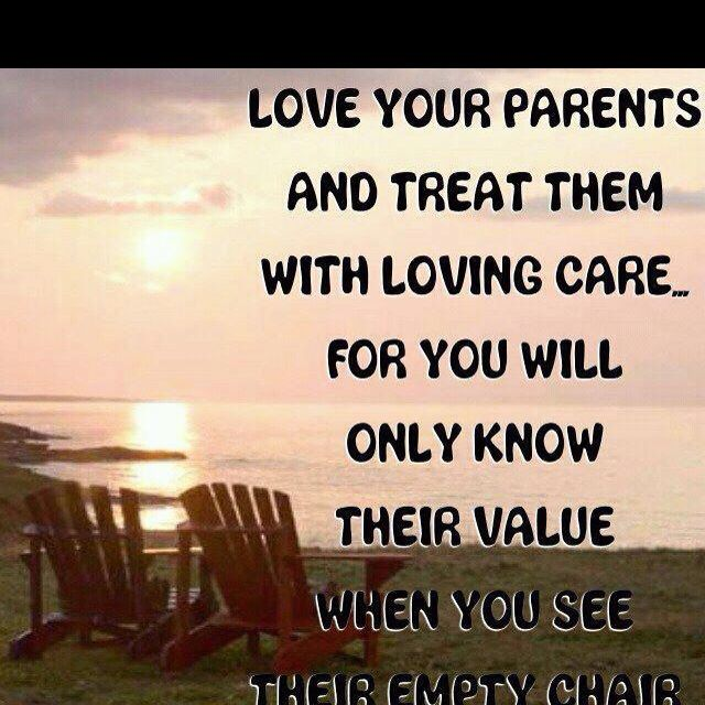 Pin By Sonia Ortega On Quotes Love Your Parents Words