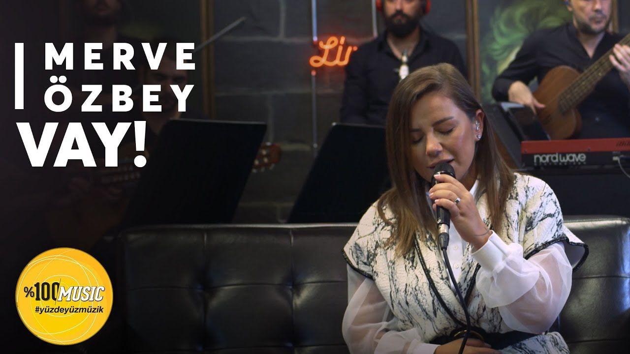 Merve Ozbey Vay Mp3 Indir Sarki Sozleri Sarkilar Youtube