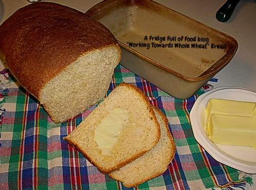 """""""Working Towards Whole Wheat"""" Bread, half and half for those who like white bread but want to pump up the fiber and nutritional value (like my husband).  A Fridge Full of Food blog"""