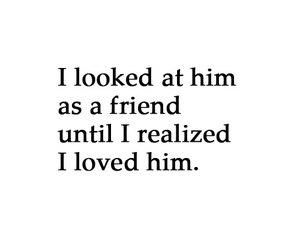 Until I realized I loved him...