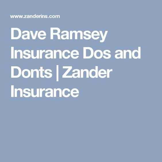 Dave Ramsey Insurance Dos And Donts Zander Insurance With