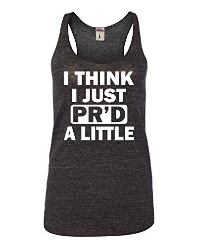 Small Black Womens I Think I Just PR'D A Little Funny Workout Gym Sleeveless Racerback Tank Top T-Shirt Go All Out Screenprinting http://www.amazon.com/dp/B010U6W6VO/ref=cm_sw_r_pi_dp_o.JOwb1G0TDPG