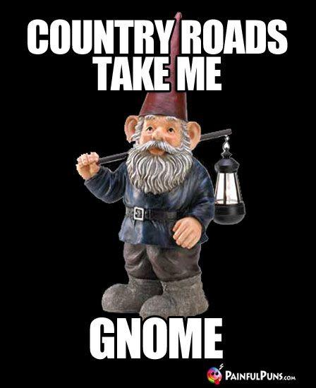 Country Roads Take Me Gnome