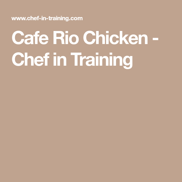 Cafe Rio Chicken | Recipe | Cafe rio chicken, Cafe rio ...