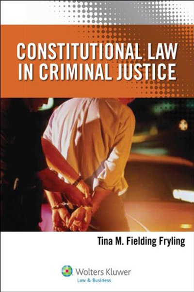 (2014) Constitutional Law in Criminal Justice (Aspen