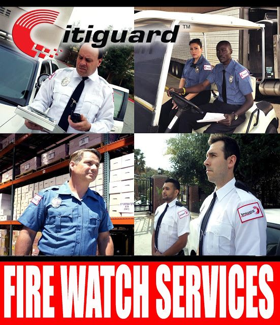 Security Guard Company Los Angeles : Fire Watch Services - Citiguard Security  Guard Com.. Watch ServiceWoodland HillsSecurity ...
