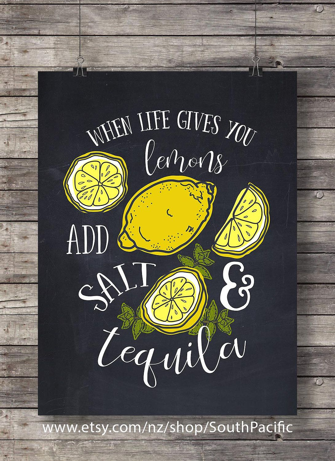 When life gives you lemons - add salt and tequila! | Chalkboard ...