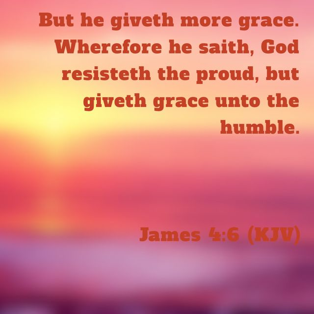 James 4:6, King James Version (KJV) | King james version, James 4 6, James 4
