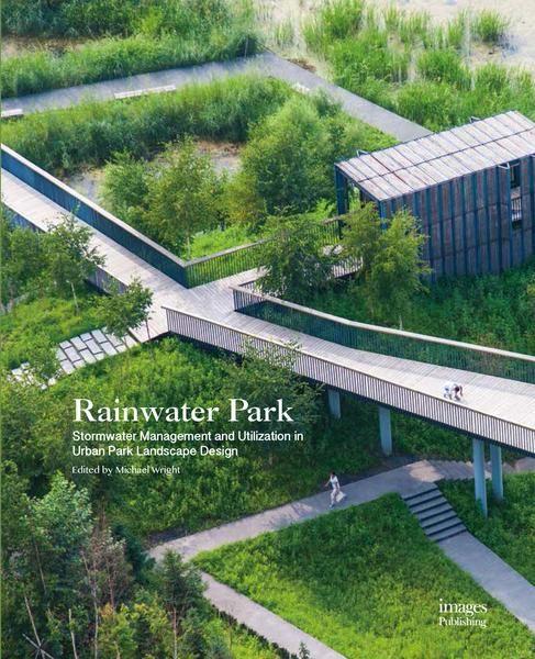 Rainwater Park Stormwater Management And Utilization In Landscape Design Landscape Design Landscape Park Landscape