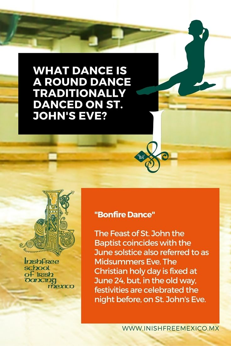 What dance is a round dance traditionally danced on St. John's Eve?  #FunTrivia   #InishfreeMexico  Tania Martínez  #IrishDancer #InishfreeTeam  #Inishfree School of #IrishDancing  ✨ #Academia de #DanzaIrlandesa  #InishfreePedregal  #InishfreeToluca  #TeamInishfree #SoftShoes #Dance #Danza #Feis #Winishfree #DanzaIrlandesamexico #IrishDanceMexico
