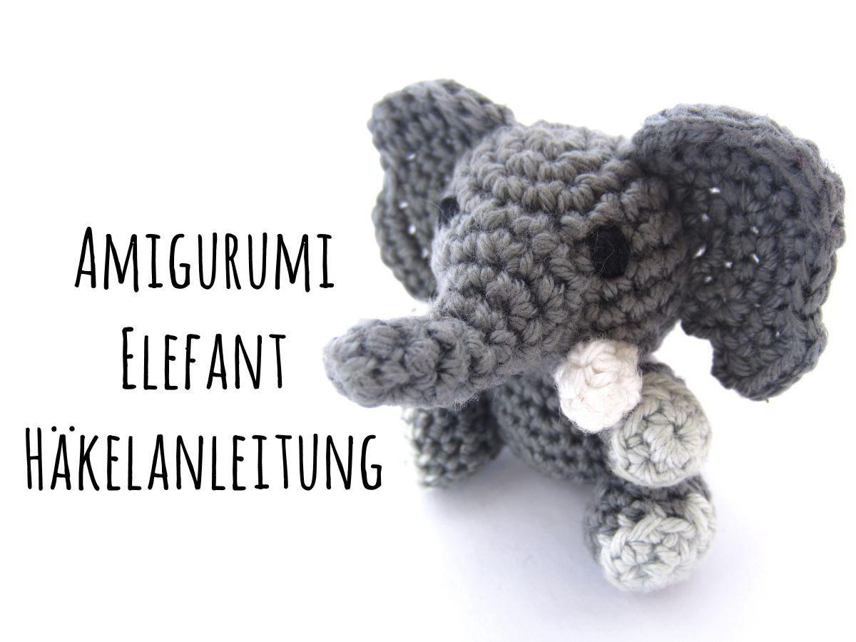 Amigurumi Elefant häkeln | Supergurumi