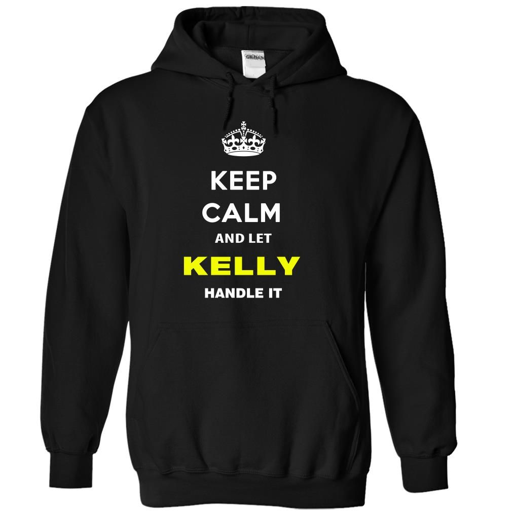 Keep Calm And Let ᗕ Kelly Handle ItKeep Calm and let Kelly Handle itKelly, name Kelly, keep calm Kelly, am Kelly