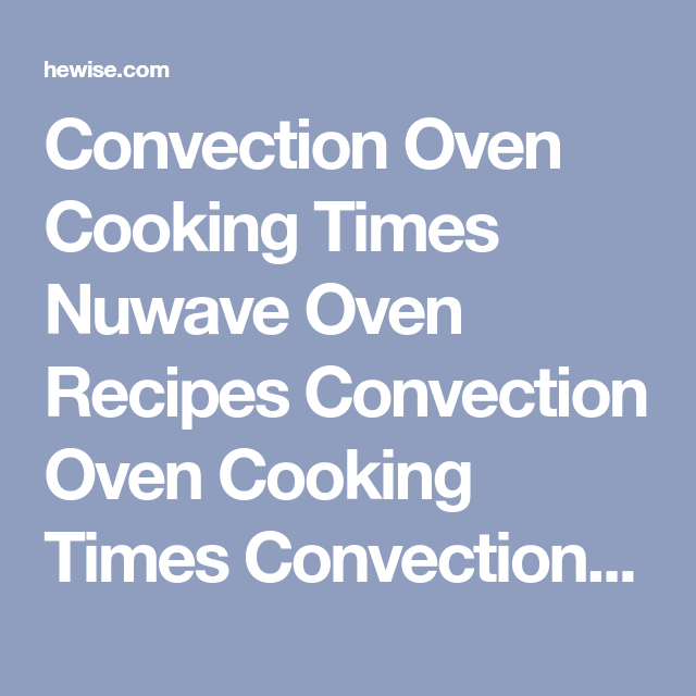 Convection Oven Cooking Times Nuwave Oven Recipes Convection Oven