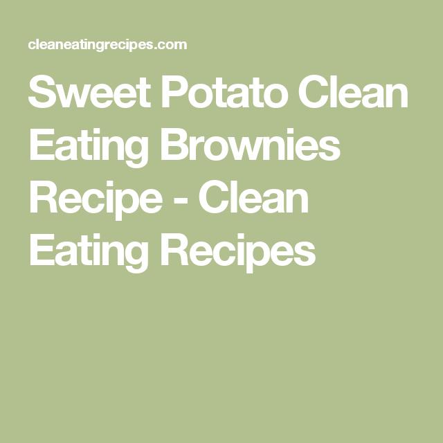 Sweet Potato Clean Eating Brownies Recipe - Clean Eating Recipes