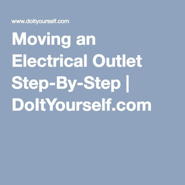 Moving an Electrical Outlet Step-By-Step | DoItYourself.com | HOME ...