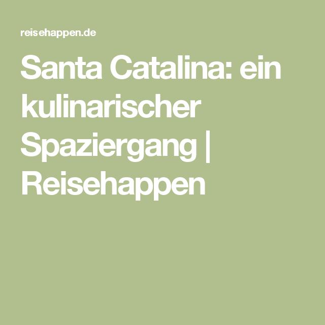 Santa Catalina: ein kulinarischer Spaziergang   Reisehappen
